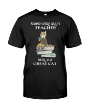 Behind Every Great Teacher Classic T-Shirt front