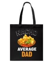 Nacho Average Dad Tote Bag thumbnail