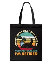You Can't Make me I'm Retired Tote Bag tile