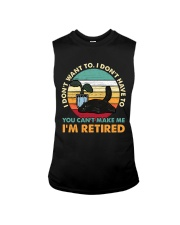You Can't Make me I'm Retired Sleeveless Tee tile