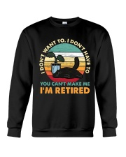 You Can't Make me I'm Retired Crewneck Sweatshirt thumbnail