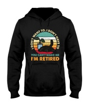 You Can't Make me I'm Retired Hooded Sweatshirt thumbnail