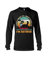 You Can't Make me I'm Retired Long Sleeve Tee thumbnail