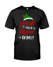 You Sit On A Throne Of Lies Classic T-Shirt front
