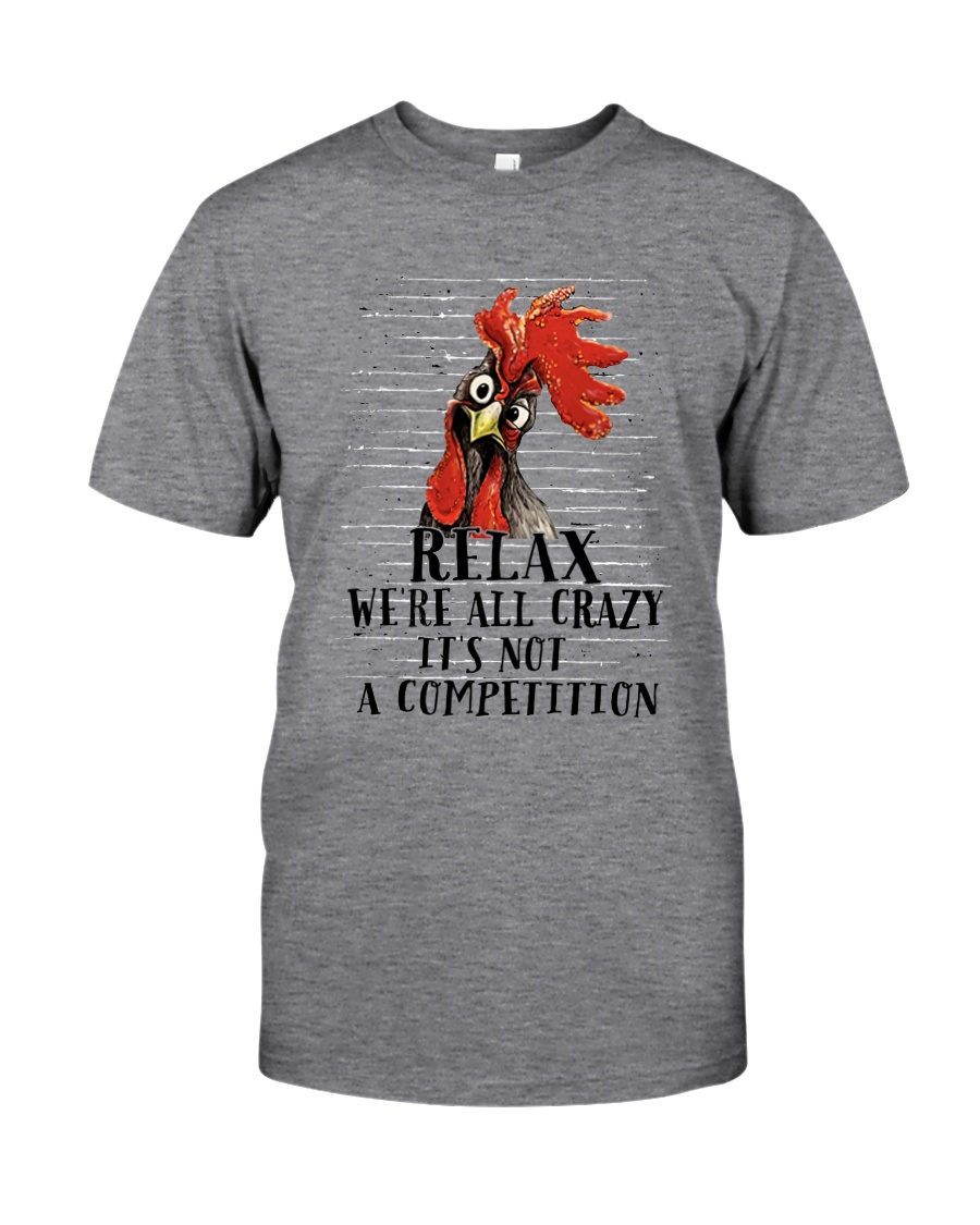Relax We Are All Crazy Classic T-Shirt