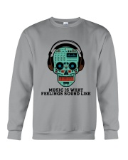 Music Is What Feeling Crewneck Sweatshirt front