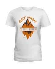 Get High In The Rock Ladies T-Shirt thumbnail