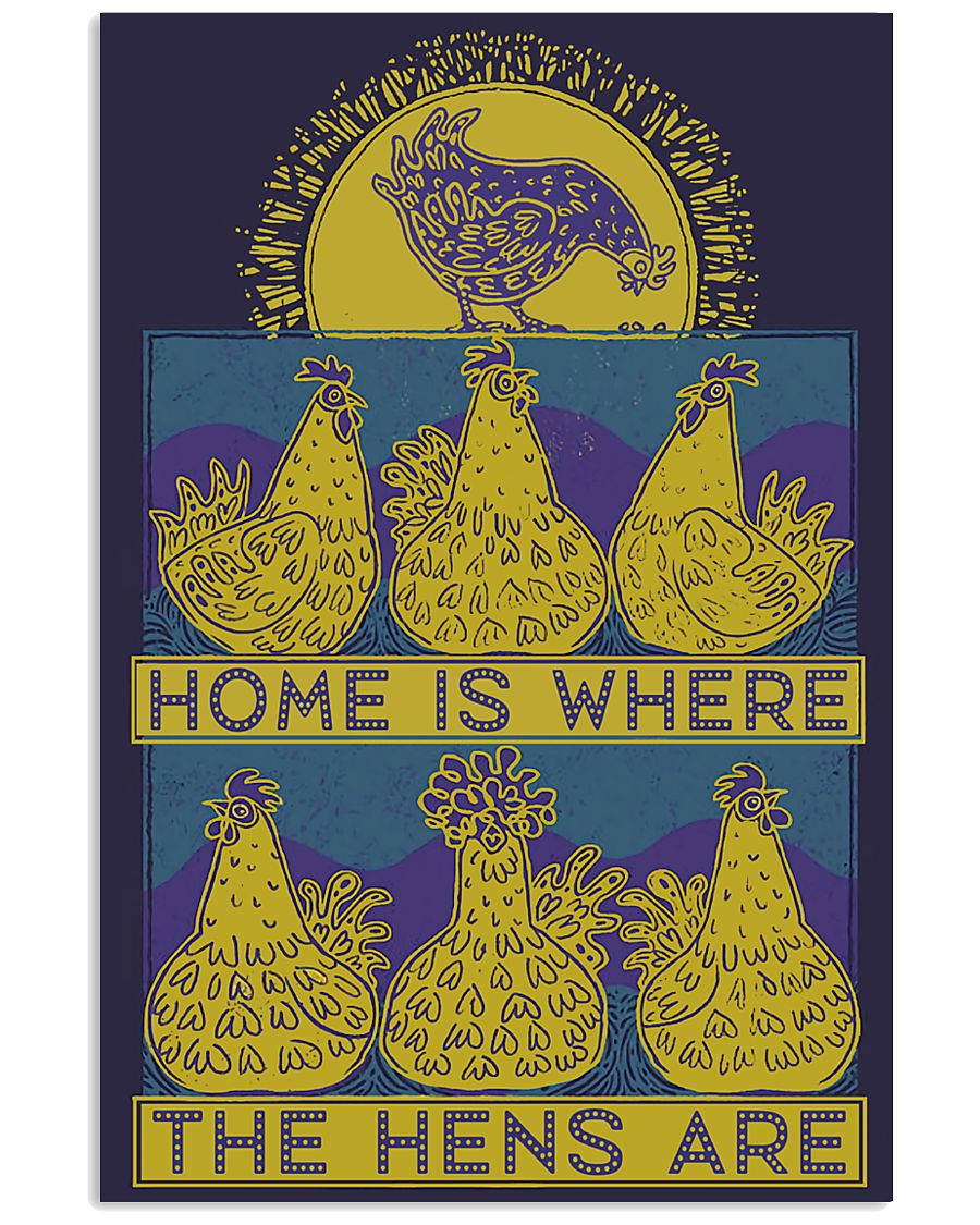 Home Is Where The Hens Are 11x17 Poster