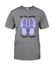 You Ain't Rockin Classic T-Shirt front
