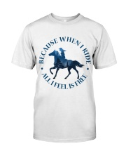 All I Feels Is Freedom Classic T-Shirt front