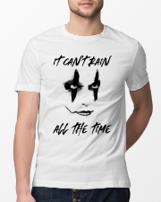 I Cant Rain All The Time Classic T-Shirt lifestyle-mens-crewneck-front-13