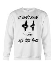 I Cant Rain All The Time Crewneck Sweatshirt thumbnail
