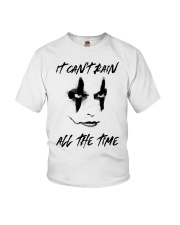 I Cant Rain All The Time Youth T-Shirt thumbnail