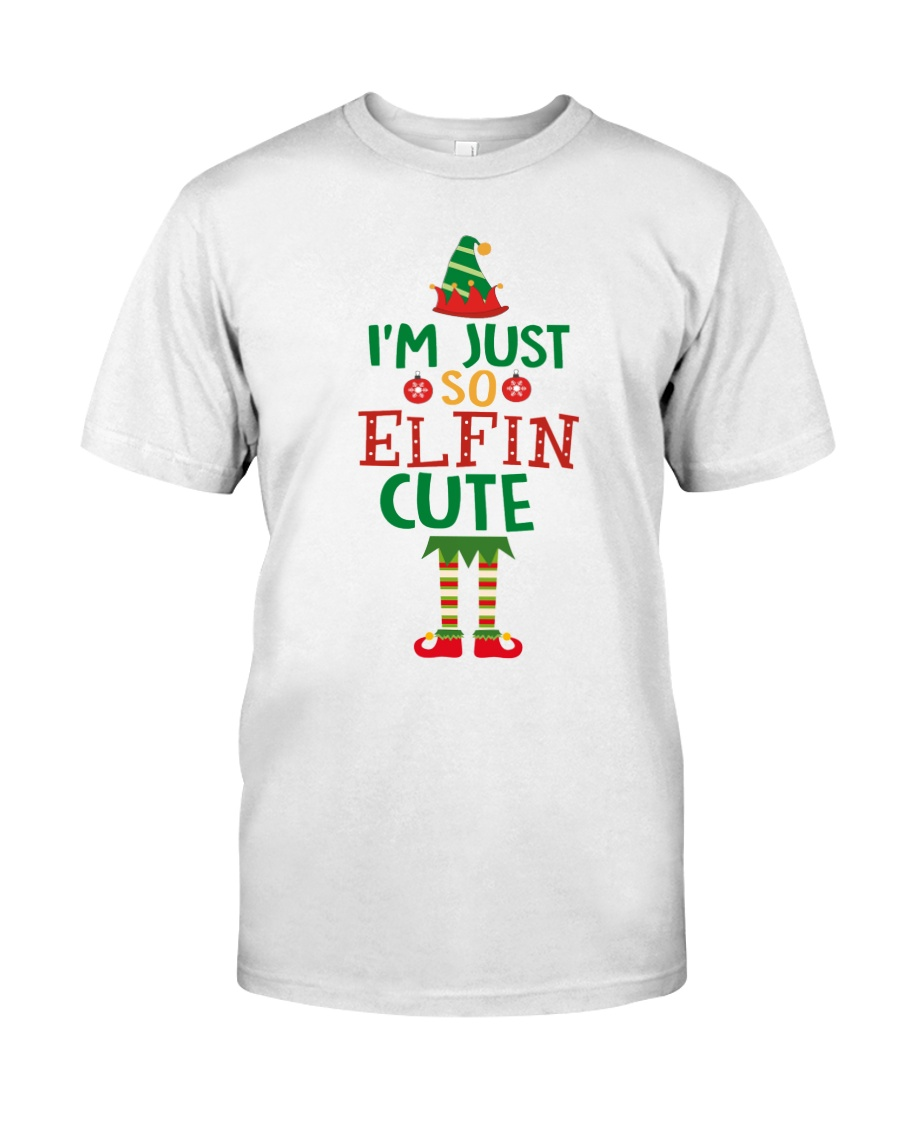 I Am Just So Elfin Cute Classic T-Shirt