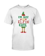 I Am Just So Elfin Cute Classic T-Shirt front