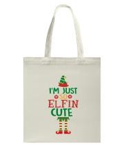 I Am Just So Elfin Cute Tote Bag thumbnail