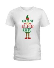 I Am Just So Elfin Cute Ladies T-Shirt thumbnail