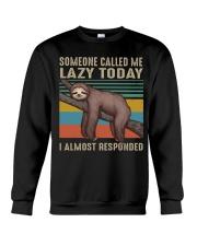 Someone Called Me Lazy Today Crewneck Sweatshirt thumbnail