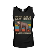Someone Called Me Lazy Today Unisex Tank thumbnail