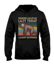 Someone Called Me Lazy Today Hooded Sweatshirt front