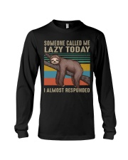 Someone Called Me Lazy Today Long Sleeve Tee thumbnail