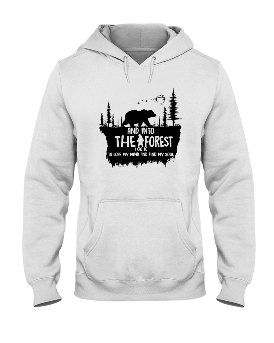 And Into The Forest I Go 1 Hooded Sweatshirt