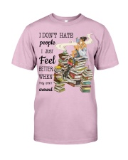 I Just Feel Better Classic T-Shirt front