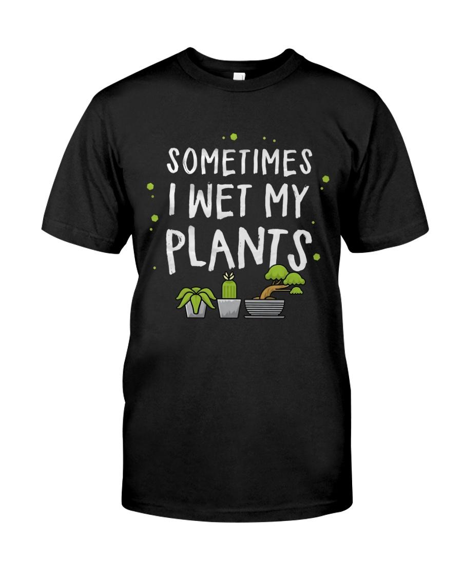 I Wet My Plants Classic T-Shirt