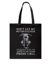 Dont Let My Motorcycle Ride Tote Bag thumbnail