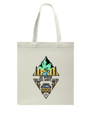 Go Where You Feel Most Alive Tote Bag thumbnail