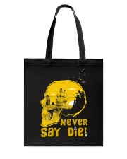 Never Say Die Tote Bag thumbnail