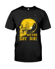 Never Say Die Classic T-Shirt front