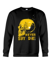 Never Say Die Crewneck Sweatshirt thumbnail