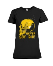 Never Say Die Premium Fit Ladies Tee thumbnail