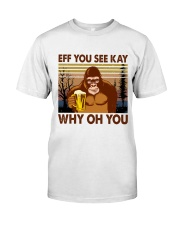 Eff You See Kay Classic T-Shirt front