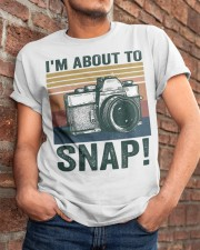 I'm About To Snap Classic T-Shirt apparel-classic-tshirt-lifestyle-26