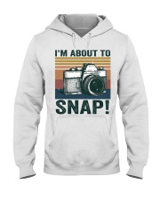 I'm About To Snap Hooded Sweatshirt thumbnail