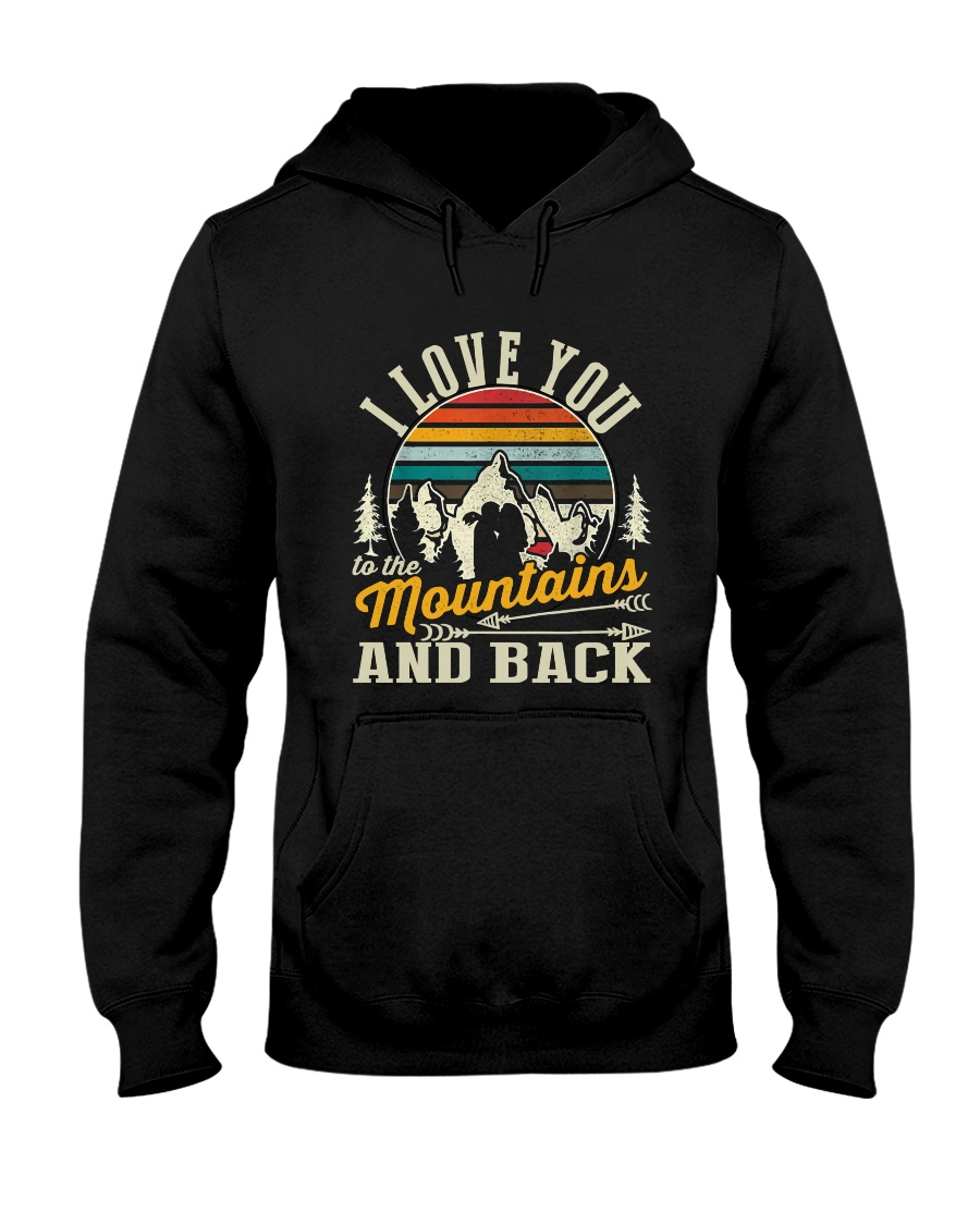 Love You To The Mountains Hooded Sweatshirt