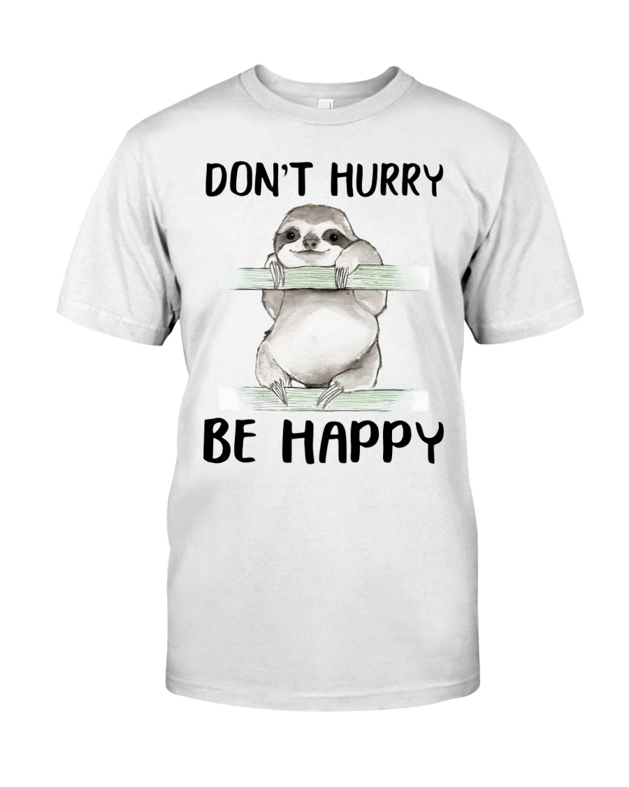 Dont Hurry Be Happy Classic T-Shirt
