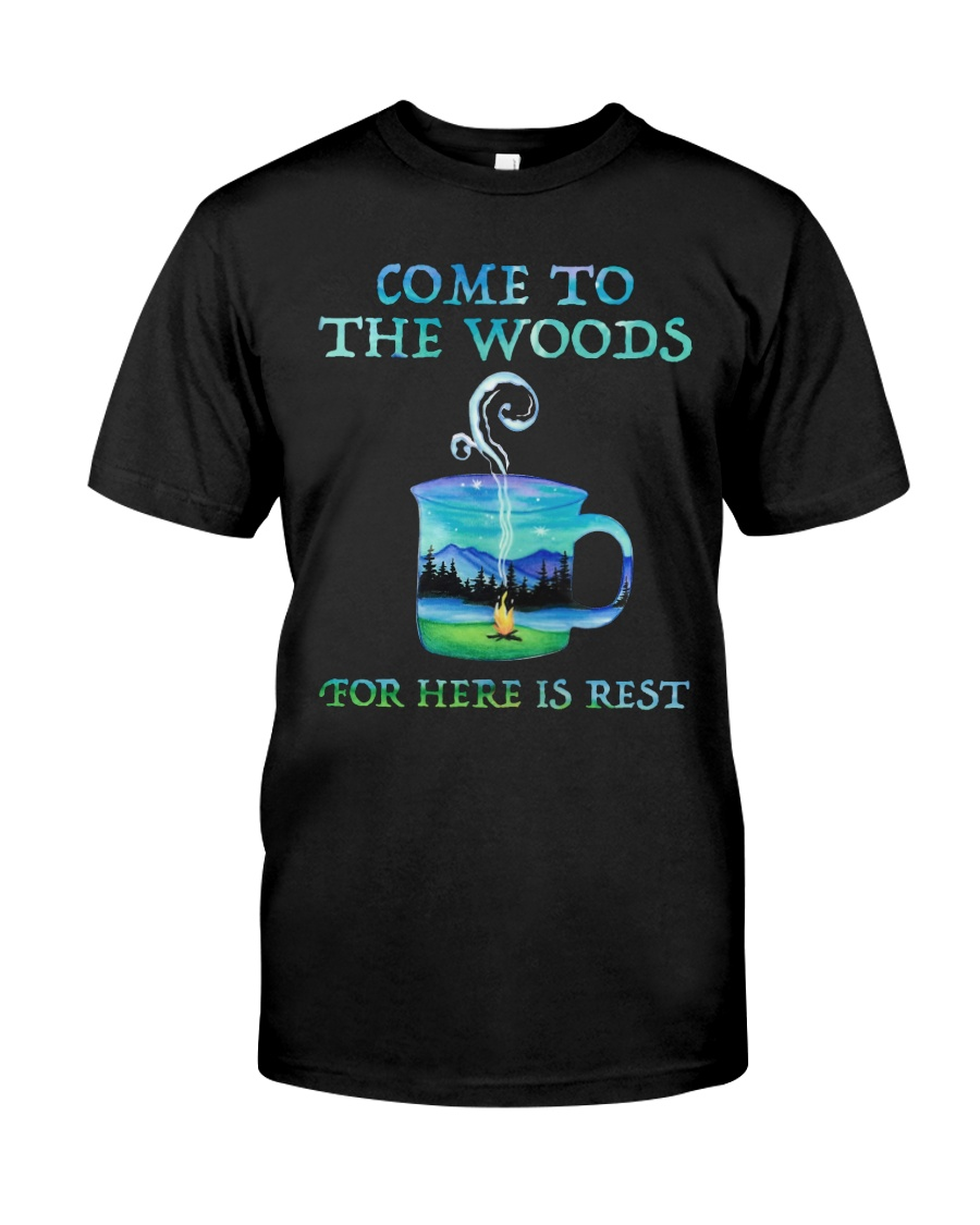 Come To The Woods Classic T-Shirt
