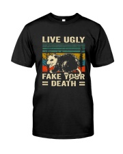 Live Ugly Fake Your Classic T-Shirt front