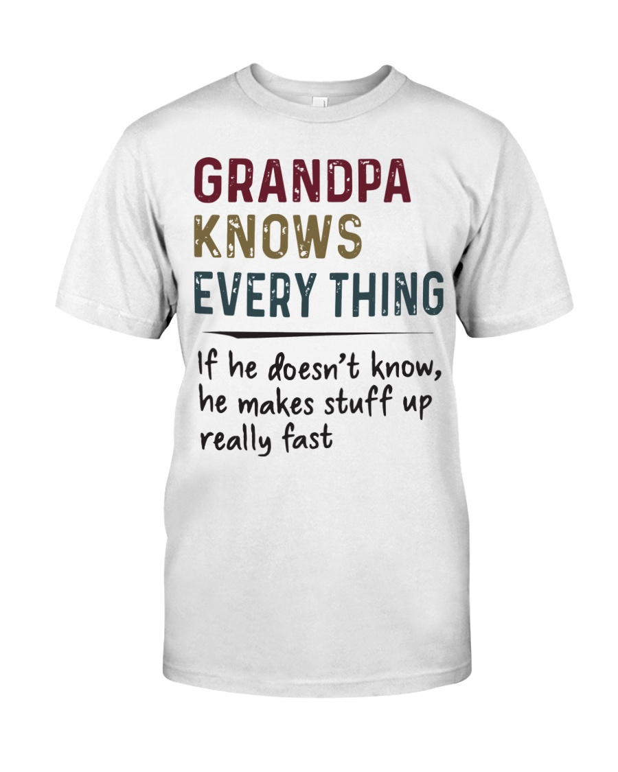 Grandpa Knows Every Thing Classic T-Shirt