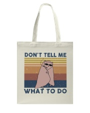 Don't Tell Me What To Do Tote Bag thumbnail