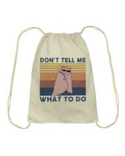 Don't Tell Me What To Do Drawstring Bag thumbnail