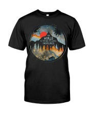 The World Is Too Big Classic T-Shirt front