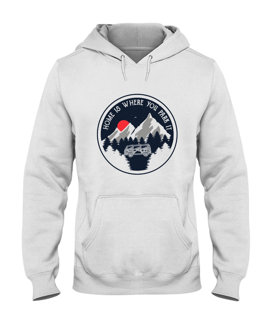 Home Is Where You Park It Hooded Sweatshirt