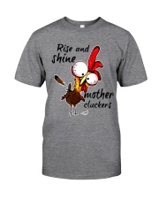 Rise And Shine Mother Cluckers Classic T-Shirt front