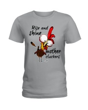 Rise And Shine Mother Cluckers Ladies T-Shirt thumbnail