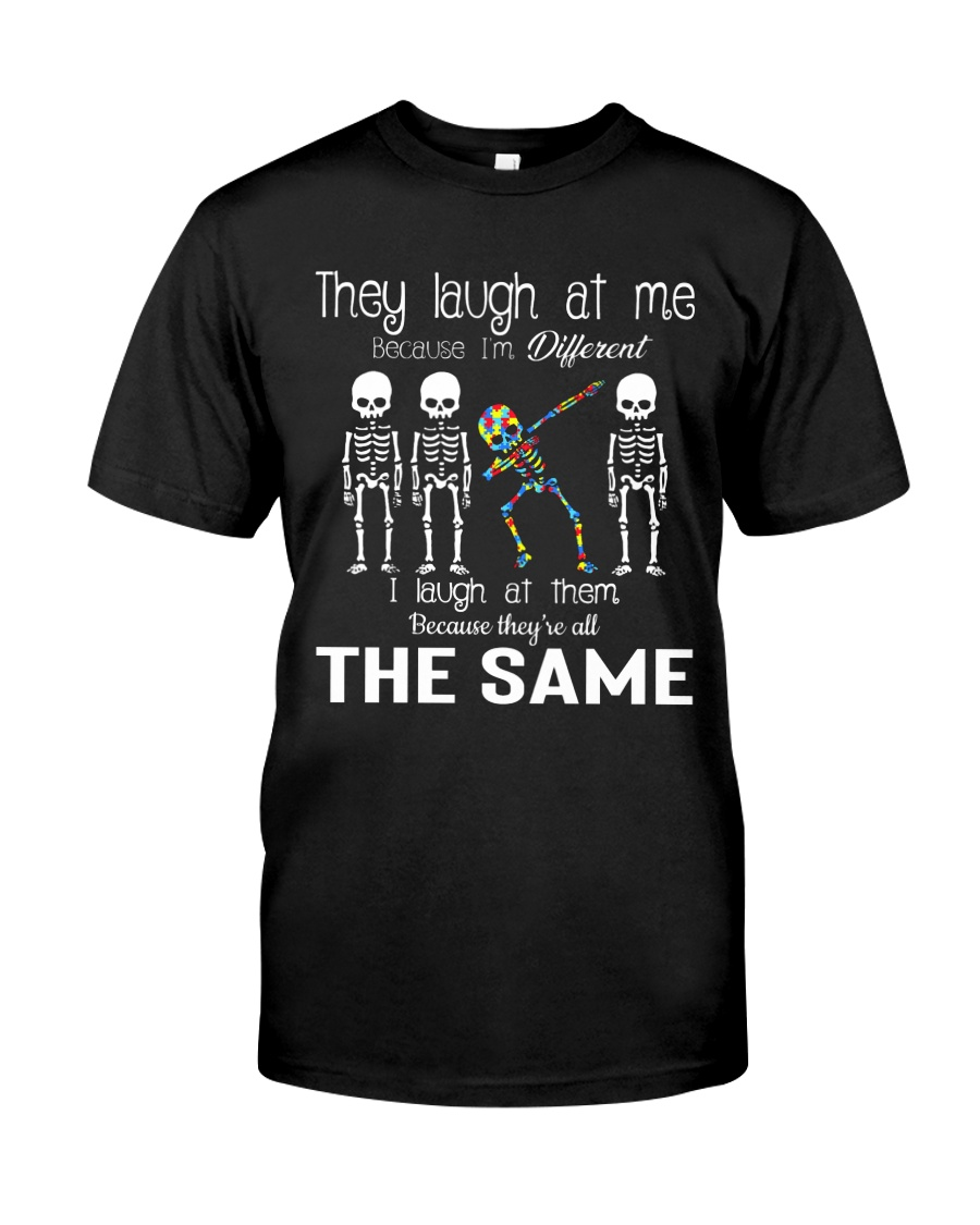 They Laugh At Me Classic T-Shirt
