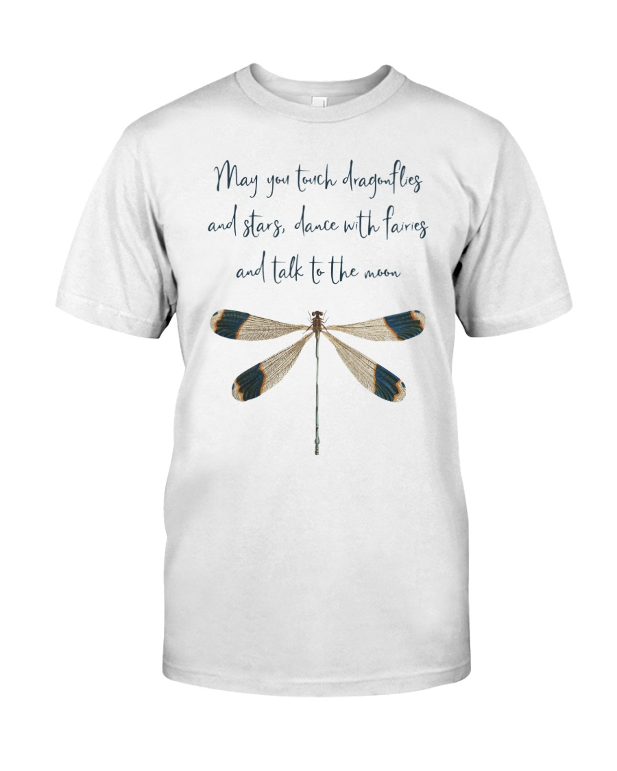 May You Touch Dragonflies Classic T-Shirt